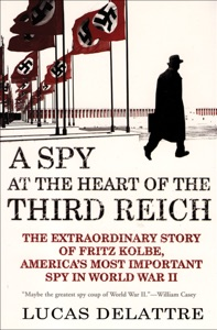 A Spy at the Heart of the Third Reich Book Cover