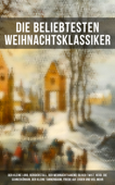 Die beliebtesten Weihnachtsklassiker: Der kleine Lord, Bergkristall, Der Weihnachtsabend, Oliver Twist, Heidi, Die Schneekönigin, Der kleine Tannenbaum, Friede auf Erden und viel mehr