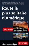 Itinraire De Rve Moto - Route La Plus Solitaire DAmrique