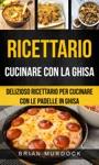 Ricettario Cucinare Con La Ghisa Delizioso Ricettario Per Cucinare Con Le Padelle In Ghisa