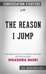 The Reason I Jump The Inner Voice Of A Thirteen-Year-Old Boy With Autism By Naoki Higashida Conversation Starters