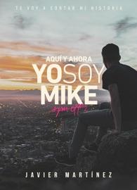 Aqu Y Ahora Yo Soy Mike