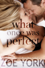 Zoe York - What Once Was Perfect artwork