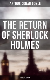 The Return Of Sherlock Holmes Complete Edition