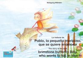 La Historia De Pablo La Peque A Mariposa Que Se Quiere Enamorar Espa Ol Ingl S The Story Of The Little Brimstone Butterfly Billy Who Wants To Fall In Love Spanish English