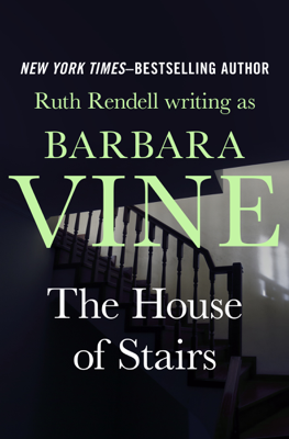Ruth Rendell - The House of Stairs book