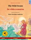 The Wild Swans  De Vilda Svanarna English  Swedish Bilingual Childrens Book Based On A Fairy Tale By Hans Christian Andersen Age 4-6 And Up With Mp3 Audiobook For Download