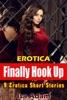 Erotica: Finally Hook Up: 9 Erotica Short Stories