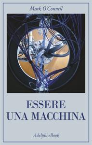 Essere una macchina Copertina del libro