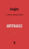 Insights on Nassim Nicholas Taleb's Antifragile by Instaread
