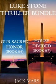 Luke Stone Thriller Bundle: Our Sacred Honor (#6) and House Divided (#7) PDF Download