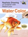 Realistic Drawing  Of Goldfish With WaterColor