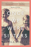 Download and Read Online Once We Were Sisters