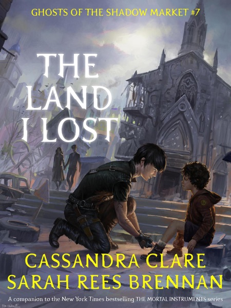 The Land I Lost - Cassandra Clare & Sarah Rees Brennan book cover