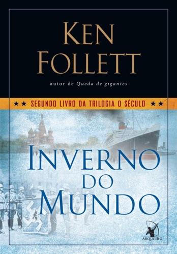 Ken Follett - Inverno do mundo