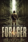 Forager Forager - A Post ApocalypticDystopian Trilogy