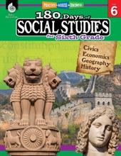180 Days Of Social Studies For Sixth Grade: Practice, Assess, Diagnose