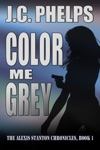Color Me Grey Book One Of The Alexis Stanton Chronicles