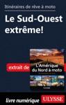 Itinraires De Rve  Moto - Le Sud-Ouest Extrme
