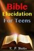 Bible Elucidation for Teens