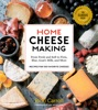 Home Cheese Making, 4th Edition