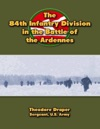 The 84th Infantry Division In The Battle Of The Ardennes