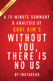 A 15-Minute Summary & Analysis of Suki Kim'w Without You, There Is No Us book