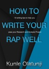 How To Write Your RAP Well 10 Writing Tips To Help You Pass Your Research And Analysis Project