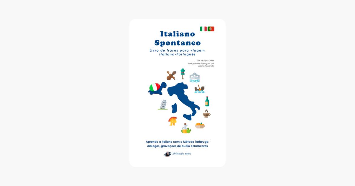 Italiano Spontaneo Livro De Frases Para Viagem Italiano Português