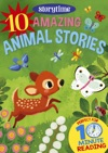 10 Amazing Animal Stories For 4-8 Year Olds Perfect For Bedtime  Independent Reading Series Read Together For 10 Minutes A Day Storytime