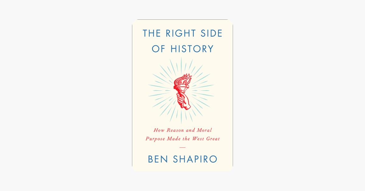 The Right Side of History - Ben Shapiro