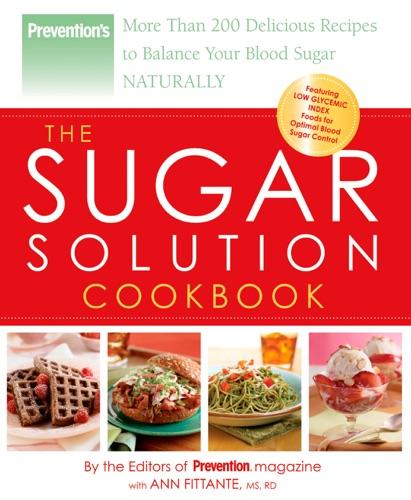 The Editors of Prevention & Ann Fittante - Prevention The Sugar Solution Cookbook