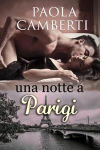 Una notte a Parigi di Paola Camberti Copertina del libro