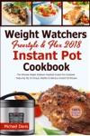 Weight Watchers Freestyle  Flex Instant Pot Cookbook 2018