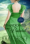Abandoned  Protected - The Marquis Tenacious Wife 4 Loves Second Chance Series