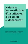 Notes Sur Les Possibilits Dinstallation Dun Colon  Madagascar