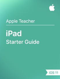 iPad Starter Guide iOS 11 - Apple Education Book