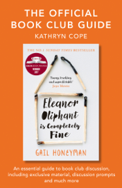 The Official Book Club Guide: Eleanor Oliphant is Completely Fine book
