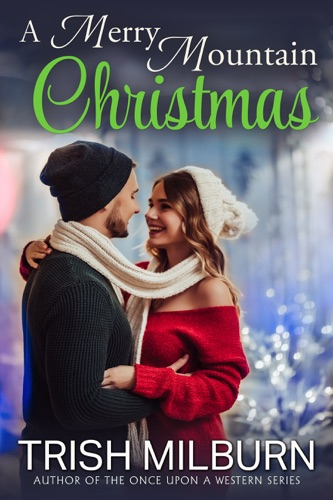 Trish Milburn - A Merry Mountain Christmas