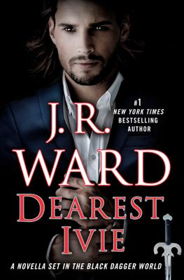 J.R. Ward - Dearest Ivie: A Novella Set in the Black Dagger World book