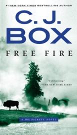 Free Fire - C. J. Box by  C. J. Box PDF Download
