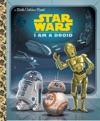 I Am A Droid Star Wars