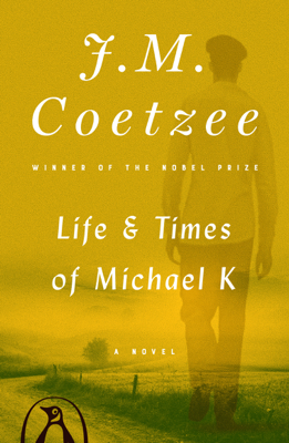 J M Coetzee - Life and Times of Michael K book