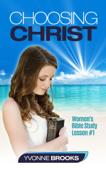 Choosing Christ: Women's Bible Study Lesson #1