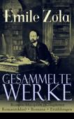 Gesammelte Werke: Die Rougon-Macquart (Kompletter Romanzyklus) + Romane + Erzählungen