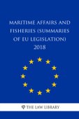 Maritime Affairs and Fisheries (Summaries of EU Legislation) 2018