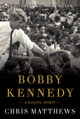 Bobby Kennedy - Chris Matthews book