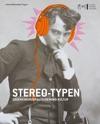 Stereo-Typen Gegen Eine Musikalische Monokultur