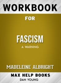 Fascism A Warning By Madeleine Albright Max Help Workbooks