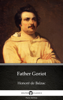 Honoré de Balzac & Delphi Classics - Father Goriot by Honoré de Balzac - Delphi Classics (Illustrated) kunstwerk